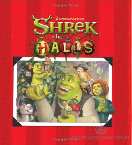 keepcalmcarryon-shrek the halls