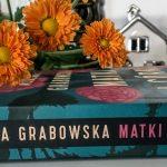 Historia kilku kobiet wg Ałbeny Grabowskiej